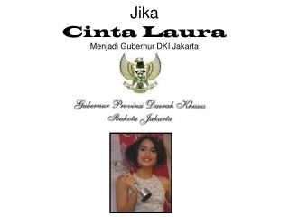 Jika Cinta Laura Menjadi Gubernur DKI Jakarta