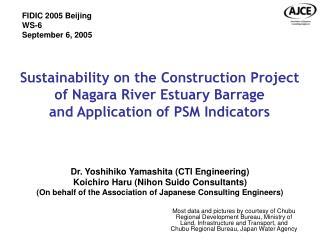Dr. Yoshihiko Yamashita (CTI Engineering) Koichiro Haru (Nihon Suido Consultants)