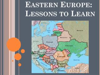 Eastern  Europe: Lessons to Learn