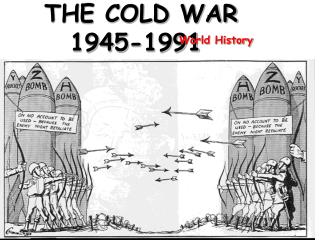THE COLD WAR 1945-1991