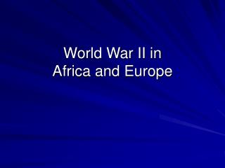 World War II in Africa and Europe