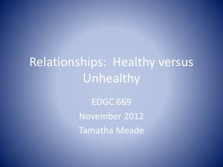 Relationships:  Healthy versus Unhealthy