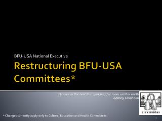 Restructuring BFU-USA Committees*