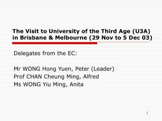 The Visit to University of the Third Age (U3A) in Brisbane & Melbourne (29 Nov to 5 Dec 03)