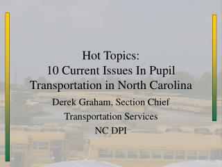 Hot Topics: 10 Current Issues In Pupil Transportation in North Carolina