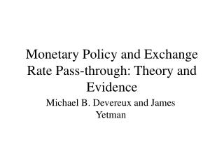 Monetary Policy and Exchange Rate Pass-through: Theory and Evidence