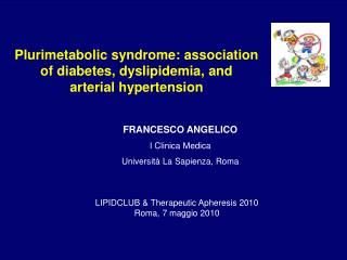Plurimetabolic syndrome: association of diabetes, dyslipidemia, and arterial hypertension