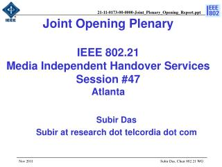 Joint Opening Plenary IEEE 802.21  Media Independent Handover Services Session #47 Atlanta