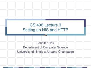 CS 498 Lecture 3 Setting up NIS and HTTP