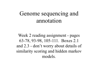 Genome Sequencing,  Fragment Assembly, and the use of Consed, Phred, and Phrap