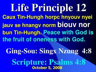 Ging-Sou: Singx Nzung  4:8 Scripture: Psalms 4:8