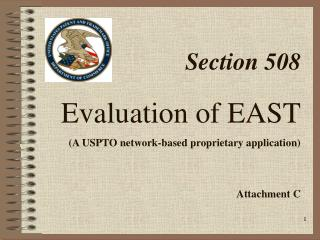 Section 508   Evaluation of EAST  A USPTO network-based proprietary application    Attachment C
