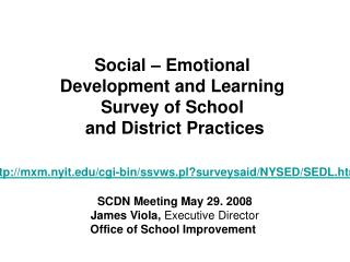 Social – Emotional  Development and Learning  Survey of School  and District Practices