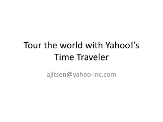 Tour the world with Yahoo!'s Time Traveler