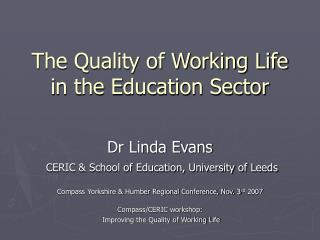 The Quality of Working Life in the Education Sector