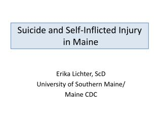 Suicide and Self-Inflicted Injury  in Maine