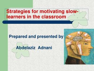 Strategies for motivating slow-learners in the classroom