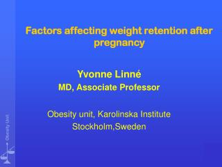 Factors affecting weight retention after pregnancy