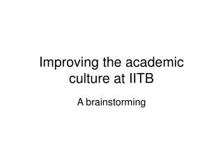 Improving the academic culture at IITB