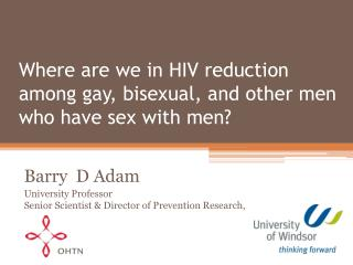 Where are we in HIV reduction among gay, bisexual, and other men who have sex with men?