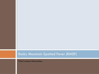 Rocky Mountain Spotted Fever (RMSF)