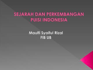SEJARAH DAN PERKEMBANGAN PUISI INDONESIA