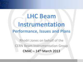 LHC Beam Instrumentation Performance, Issues and Plans