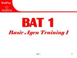 BAT 1 Basic Agen Training 1