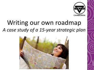 Writing our own  roadmap A  case study of a 15-year strategic plan