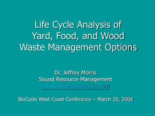 Life Cycle Analysis of  Yard, Food, and Wood  Waste Management Options