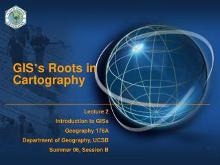 GIS s Roots in Cartography