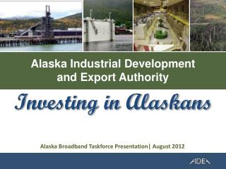 Alaska Industrial Development  and Export Authority