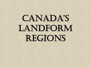 Canada�s Landform Regions