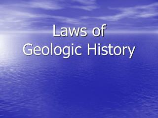 Laws of  Geologic History