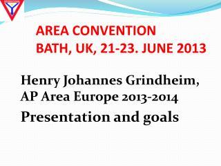 AREA CONVENTION  BATH, UK, 21-23. JUNE 2013