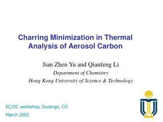 Charring Minimization in Thermal Analysis of Aerosol Carbon