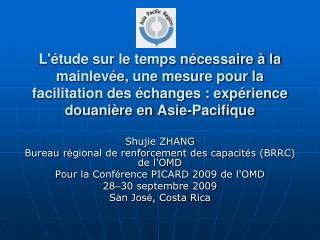 Shujie ZHANG  Bureau r é gional de renforcement des capacit é s (BRRC) de l'OMD