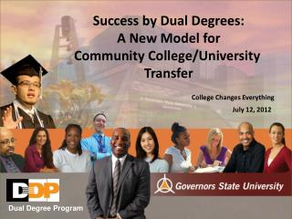 Success by Dual Degrees: A New Model for Community College/University  Transfer