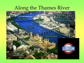 Along the Thames River
