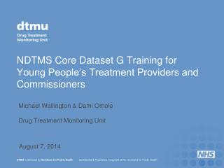 NDTMS Core Dataset G Training for  Young People's Treatment Providers and Commissioners