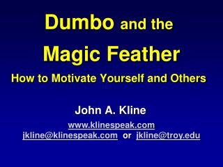 Dumbo  and the  Magic Feather How to Motivate Yourself and Others