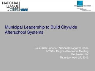 Municipal Leadership to Build Citywide Afterschool Systems