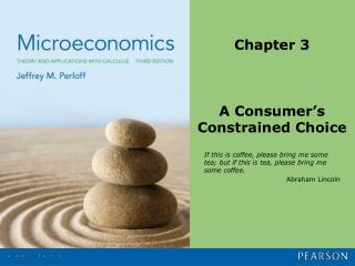 Chapter 3 A Consumer's Constrained Choice