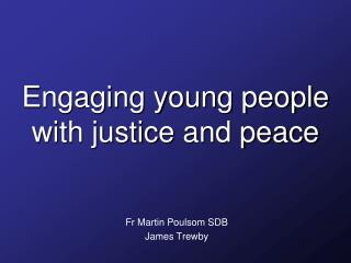 Engaging young people with justice  and peace
