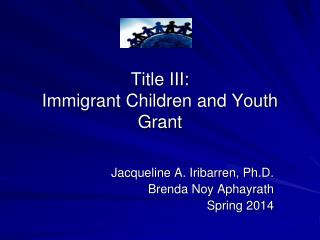 Title III:  Immigrant Children and Youth Grant