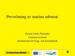 Provrötning av marina substrat
