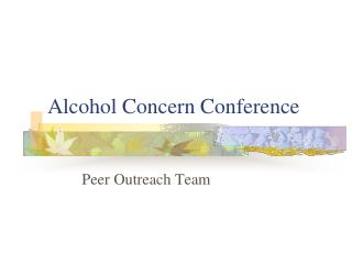 Alcohol Concern Conference