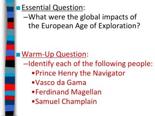 Essential Question : What were the global impacts of  the European Age of Exploration?