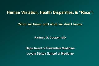 "Human Variation, Health Disparities, & ""Race"": What we know and what we don't know"