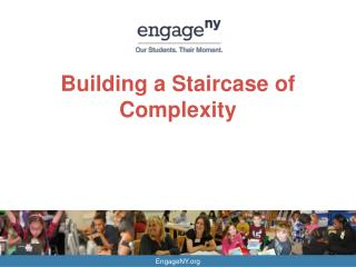 Building a Staircase of Complexity
